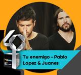 Tu enemigo - Pablo López & Juanes