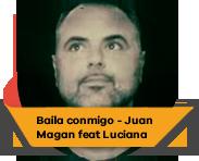 Baila conmigo - Juan Magan & Luciana