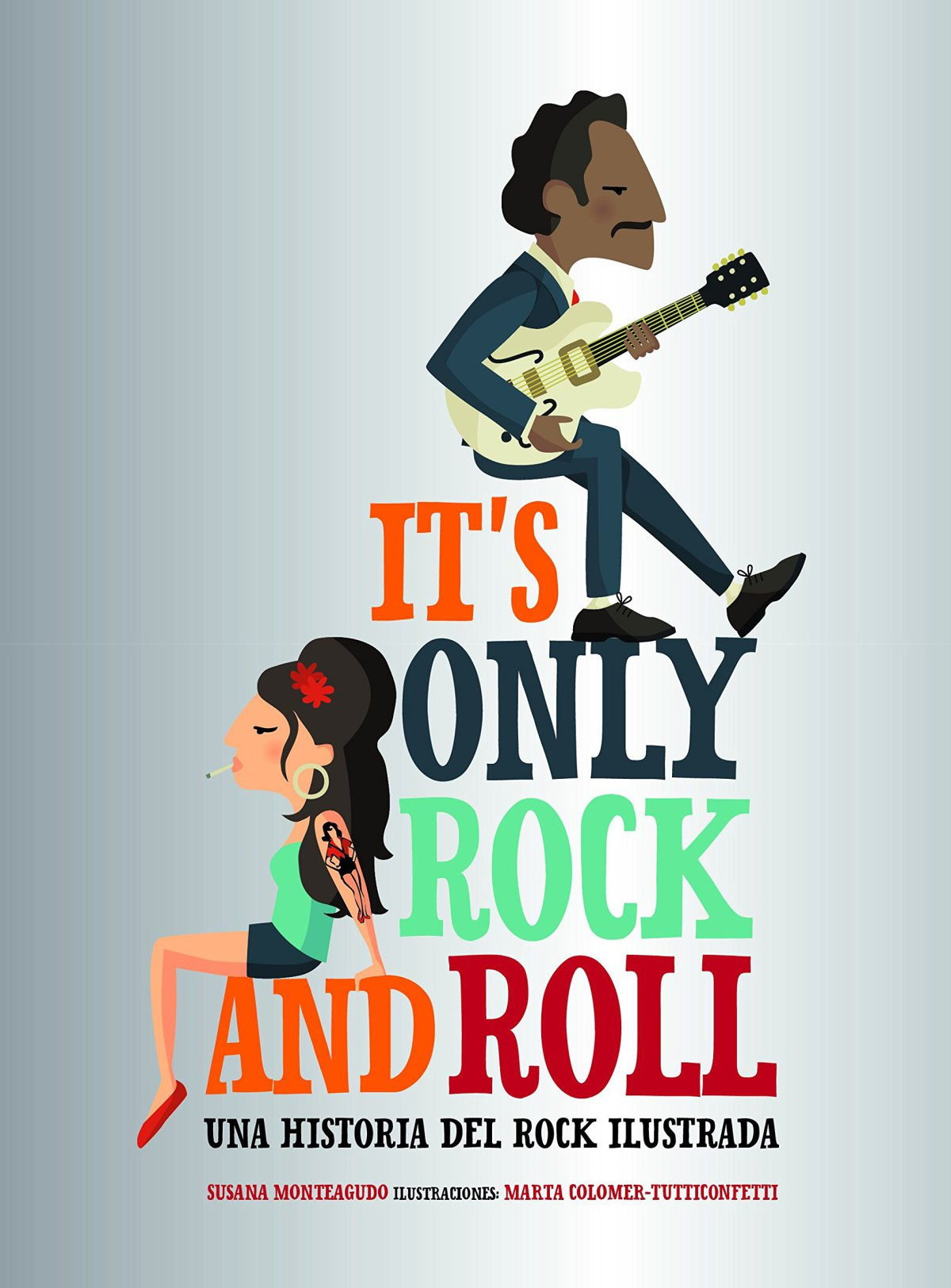 It's only rock and roll: Una historia del rock ilustrada