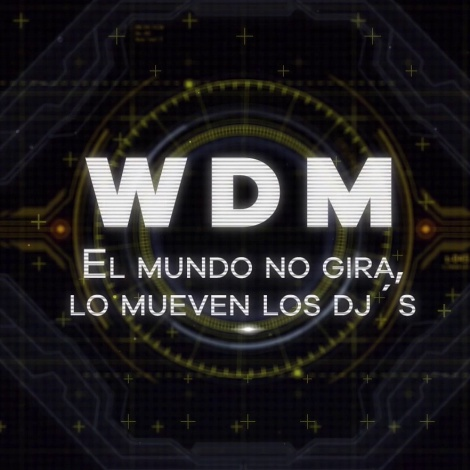 World Dance Music estrena su documental 'El mundo no gira, lo mueven los DJs'