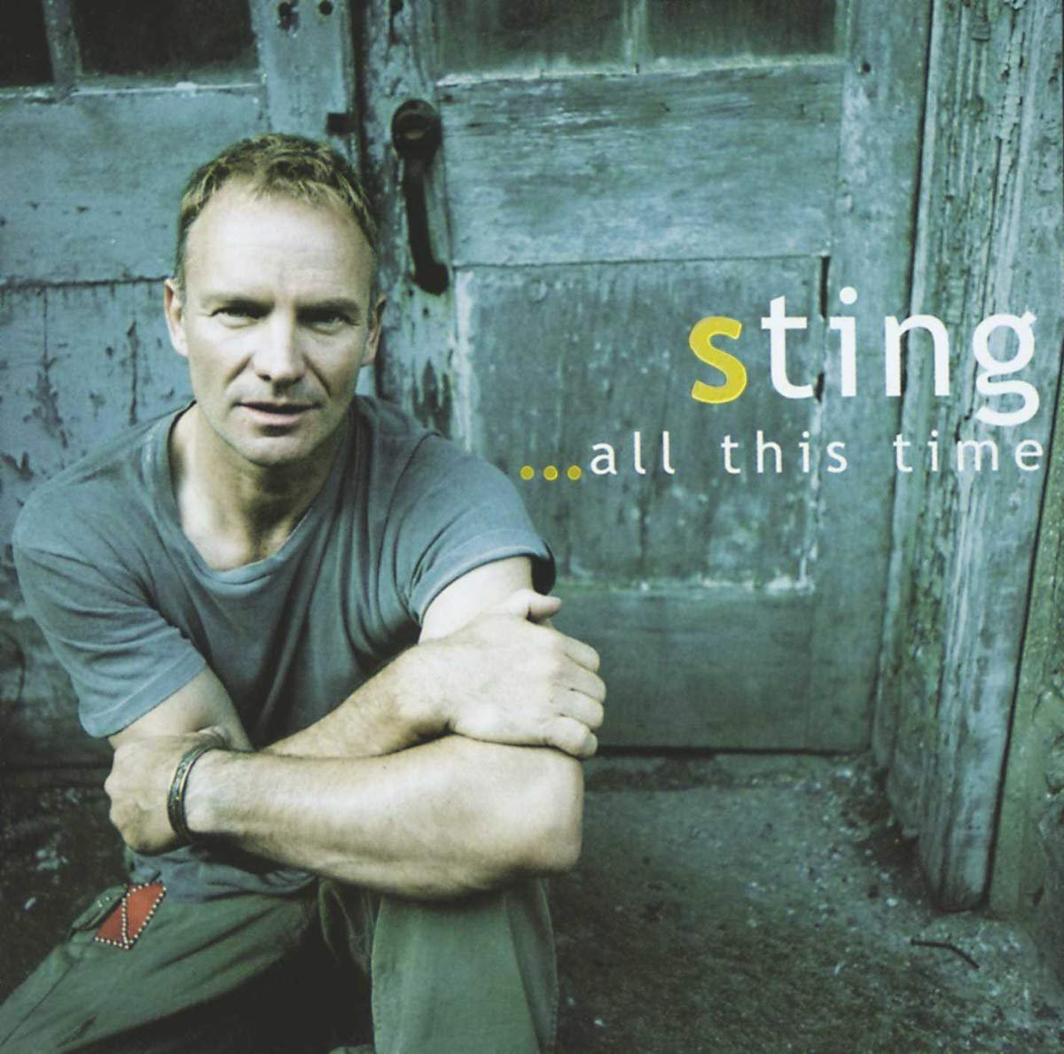 '…All this time'- Sting