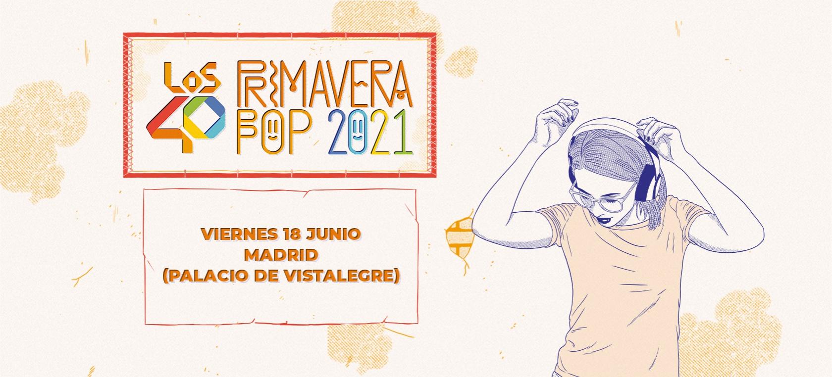 Llega LOS40 Primavera Pop 2021: música en directo, cultura segura y muchas sorpresas
